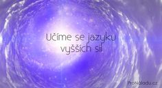 Učíme se jazyku vyšších sil | ProNáladu.cz Nordic Interior, Keto Diet For Beginners, Reiki, Health Fitness, Neon Signs, Mantra, Hampers, Health And Fitness, Fitness