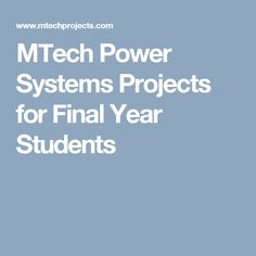 MTech Power Systems Projects for Final Year Students