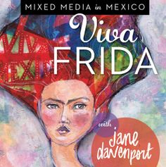 Viva Frida with Jane Davenport, Mexico City Art Workshop April 11-18, 2015. For more information,  www.kathievezzani.com