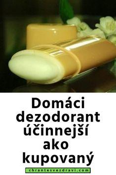 Domáci dezodorant účinnejší ako kupovaný Deodorant, Beauty Hacks, Soap, Healing, Homemade, House, Decor, Diet, Decoration