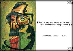 Julio Cortazar French Quotes, Spanish Quotes, City And Colour, Some Might Say, Famous Phrases, Mr Wonderful, I Feel You, My Poetry, Psychology Facts