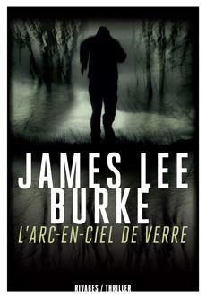 ++L'arc-en-ciel de verre, James Lee Burke