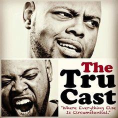 The Tru Cast