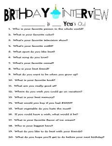"Printable Kids' Birthday Interview Questions...Ask them the same questions each year on their birthday, and put them into a ""growing up book."""
