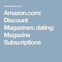 Amazon.com: Discount Magazines: dating: Magazine Subscriptions