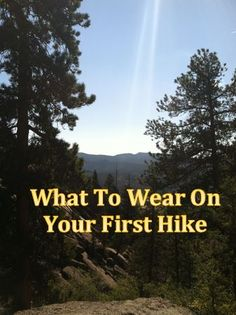 Hiking Clothes for Beginners - Figure out how to dress your first time out on the trail. Most of it's probably already in your closet!