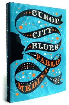 Book Cover Design by devicq design {love the elements} // Cubop City Blues by Medina Pablo