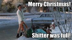 You would not BELIEVE the ways in which my husband and I can come up with to use this line in our every day lives. Best thing about all the Vacation movies. Cousin Eddie, at his best.