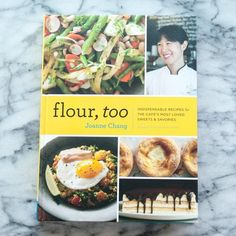 Flour, Too by Joanne Chang — New Cookbook