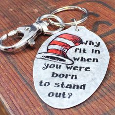"""Dr. Seuss """"Why fit in when you were born to stand out"""" Keychain Spoon Jewelry, Dr. Seuss Hat Keychain Gift for unique friend , Recycled Art by kyleemaedesigns on Etsy https://www.etsy.com/listing/230156615/dr-seuss-why-fit-in-when-you-were-born"""