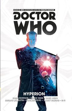 Comic Book Preview: Doctor Who The Twelfth Doctor Vol. 3: Hyperion - Bounding Into Comics