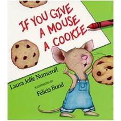 Harper Collins Publishers If You Give A Mouse A Cookie by Harper Collins Publishers, http://www.amazon.com/dp/B005JW9RSK/ref=cm_sw_r_pi_dp_S5e5rb1ET3AAA