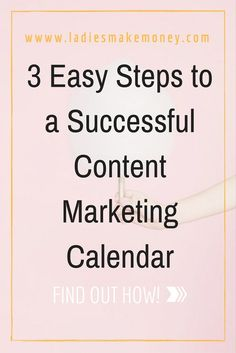 3 Easy Steps to a Successful Content Marketing Calendar. Are you looking to grow your blog and expand your online business? Utilize content marketing to boost your sales and online business. Find out how in 3 easy steps.
