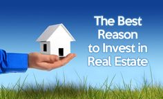 The Best Reason to Invest in Real Estate - http://www.rentprep.com/blog/best-reason-invest-real-estate/