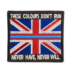 These Colours Dont Run Never Have Never Will The Thin Blue Line Morale Tactical Combat Velcro Patch | eBay