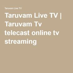 Taruvam Live TV | Taruvam Tv telecast online tv streaming