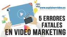 #ErroresenVideoMarketing 5 errores fatales en video marketing
