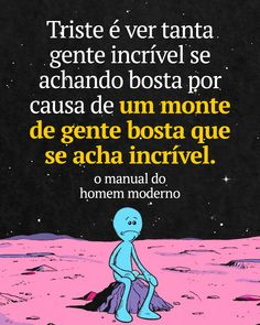 Frase motivacional sobre pessoas incríveis estarem se sentindo mal. Message Quotes, Hard Truth, Psychology Facts, Poetry Quotes, In My Feelings, Picture Quotes, Cool Words, Wisdom, Positivity