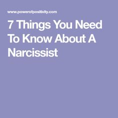 7 Things You Need To Know About A Narcissist