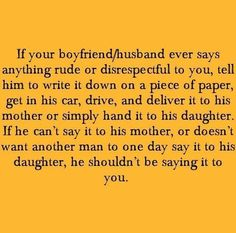 If you don't want it said to your daughter, don't say it to your woman!
