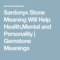 Sardonyx Stone Meaning Will Help Health,Mental and Personality | Gemstone Meanings
