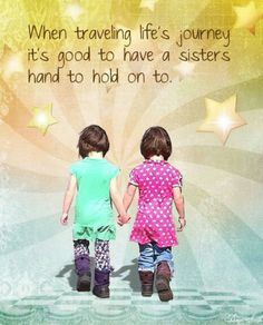 Happy Sister's day My sister friends. Have a Wonderful day. :-) ~ DeAnna S. Love My Sister, Best Sister, Sister Friends, To My Daughter, Best Friends, Brother Sister, Daughter Poems, Brother Birthday, Sister Poems