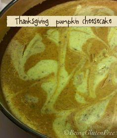 Pumpkin cheesecake and it is gluten free!