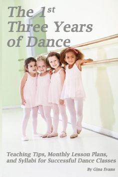 The Three Years of Dance: Teaching Tips, Monthly Lesson Plans, and Syllabi for Successful Dance Classes: Gina Evans, Noelle Jones: Teach Dance, Dance Camp, Learn To Dance, Dance Wear, Isadora Duncan, Toddler Dance Classes, Dance Books, Baby Ballet, Toddler Ballet
