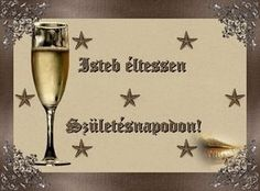 • VERSEK,IDÉZETEK SZÜLETÉSNAPRA Name Day, Congratulations, Champagne, Happy Birthday, Christmas, Facebook, Birthdays, Happy Aniversary, Yule