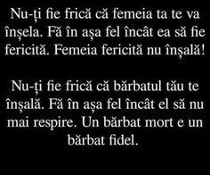Un barbat mort e un barbat fidel . PS : Cauta-ti un amant precum Cioacă daca nu vrei ca tu sa stai la ,,racoare,, oricat de cald e afara !:))  ~ Emmi Hell&Back ~