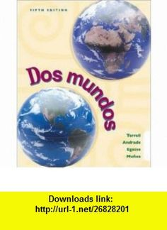 Dos mundos (Student edition ) (9780072492934) Tracy D Terrell, Magdalena Andrade, Jeanne Egasse, Miguel Mu�oz, Miguel Munoz , ISBN-10: 0072492937  , ISBN-13: 978-0072492934 ,  , tutorials , pdf , ebook , torrent , downloads , rapidshare , filesonic , hotfile , megaupload , fileserve