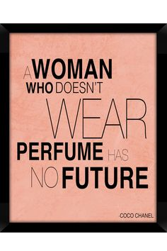 A women who doesn't wear perfume has no future- Coco Chanel Tenerife, Quotes To Live By, Me Quotes, Qoutes, Diva Quotes, Coco Chanel Quotes, Perfume, Fashion Quotes, So Little Time