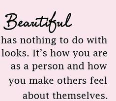 Don't believe beauty Is on the outside, how you are and treat others is how beautiful you truly are ♥