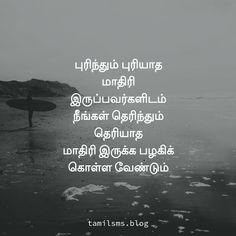 புரிந்தும் புரியாத மாதிரி இருப்பவர்களிடம் நீங்கள் தெரிந்தும் தெரியாத மாதிரி இருக்க பழகிக் கொள்ள வேண்டும் Tamil Motivational Quotes, True Quotes, Mahabharata Quotes, Philosophy, Truth Quotes, True Words