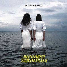 Marsheaux - An Extended Broken Frame 2014 Music, Mp3 Song Download, Album Covers, Songs, Frame, Picture Frame, Frames, Song Books, Hoop