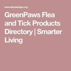 GreenPaws Flea and Tick Products Directory | Smarter Living