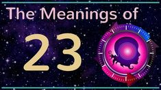 Number 23: The Numerology Meanings of Number 23 #numerologymeanings