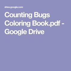 Counting Bugs Coloring Book.pdf - Google Drive