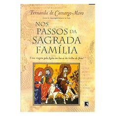 """""""Nos Passos da Sagrada Família"""" de Fernanda de Carmargo-Moro"""