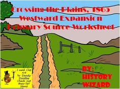 Westward Expansion Primary Source Worksheet: Crossing the