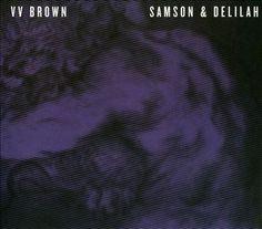 VV Brown - Samson & Delilah