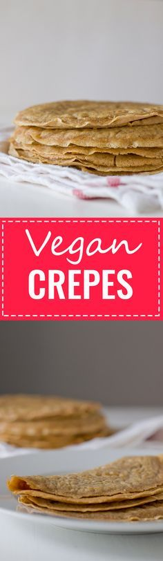 Vegan Crepes - You're gonna love these vegan crepes, they're so soft and taste awesome!