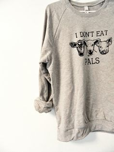 Must have!!! Don't Eat Pals / Grey Raglan Sweatshirt / Unisex by VeganPolice, $34.00