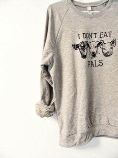 Must have!!! Don't Eat Pals / Grey Raglan Sweatshirt / Unisex by VeganPolice, $34.00
