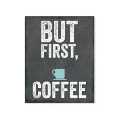 'But First Coffee'