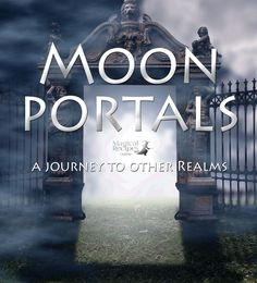 Moon Portals, a journey to other realms - Magical Recipes Online