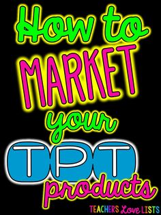 Great tips for how to market your Teachers Pay Teachers Products... a must read for any TpT seller!