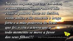 FALANDO DE VIDA!!: Uns chamam de sorte ou destino,eu chamo de Deus!!!...