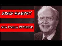 SUA FORÇA INTERIOR ,RESUMO, JOSEP MARPHY, Poder da Mente, Subconsciente, Lei da Atração. - YouTube