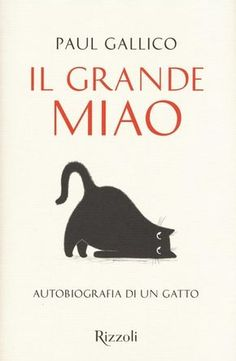 Autobiografia di un gatto - Paul Gallico [Rizzoli] Best Books To Read, I Love Books, Good Books, My Books, This Book, Books For Teens, Ex Libris, Book Lovers, Quote Of The Day